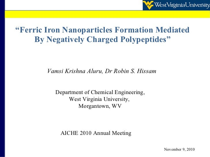""""""" Ferric Iron Nanoparticles Formation Mediated By Negatively Charged Polypeptides"""" Vamsi Krishna Aluru, Dr Robin S. Hissam..."""