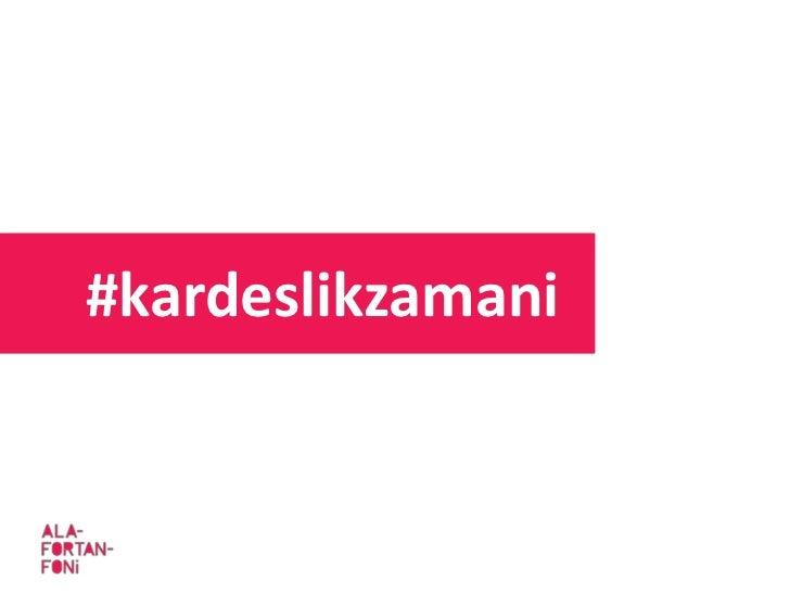 #kardeslikzamani