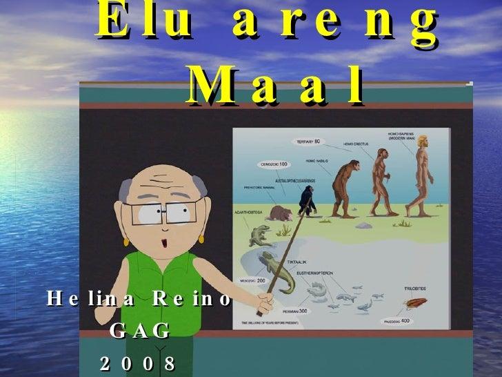 Elu areng Maal Helina Reino GAG 2008