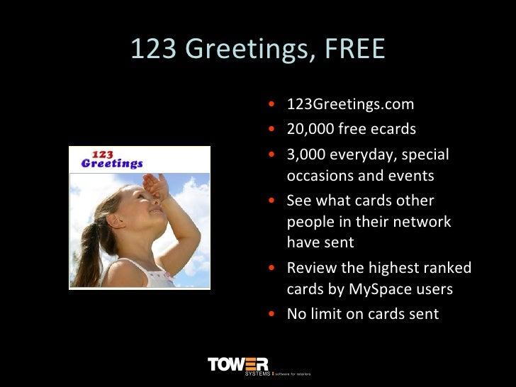 123 Greetings, FREE <ul><li>123Greetings.com  </li></ul><ul><li>20,000 free ecards  </li></ul><ul><li>3,000 everyday, spec...