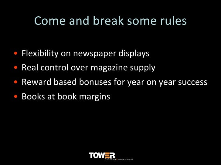 Come and break some rules <ul><li>Flexibility on newspaper displays </li></ul><ul><li>Real control over magazine supply </...