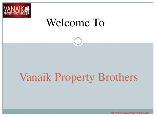 Vanaik Property Brothers Welcome To http://www.vanaikpropertybrothers.com