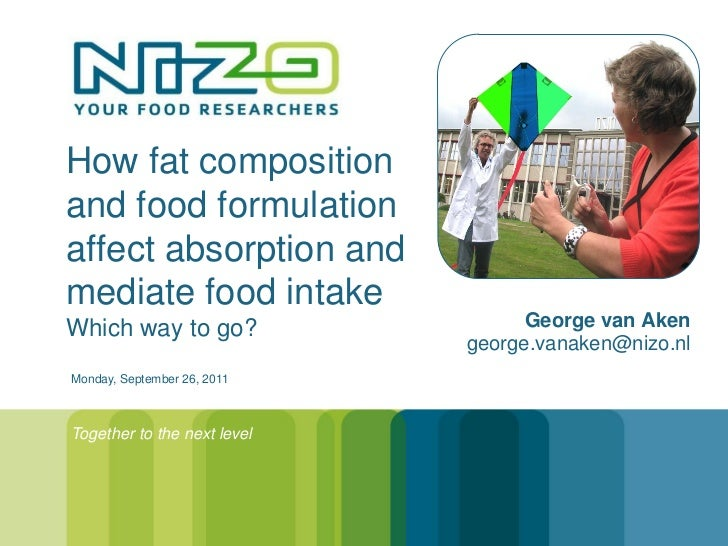 How fat compositionand food formulationaffect absorption andmediate food intakeWhich way to go?                   George v...