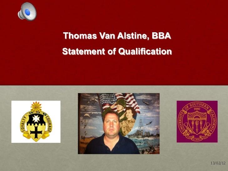 Thomas Van Alstine, BBAStatement of Qualification                             13/02/12
