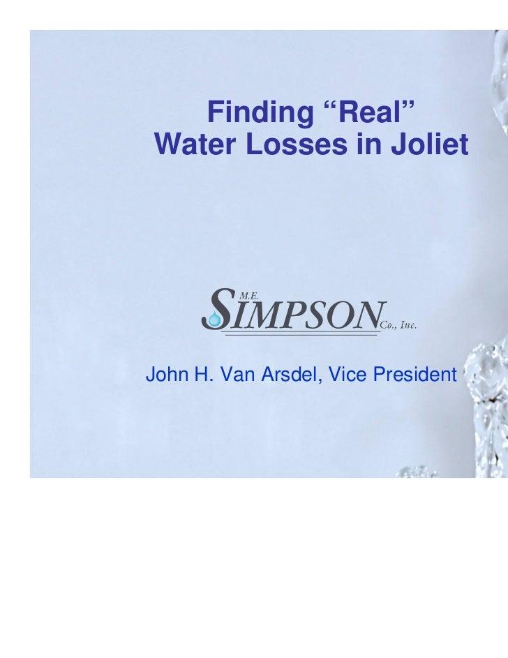 "Finding ""Real""Water Losses in JolietJohn H. Van Arsdel, Vice President"