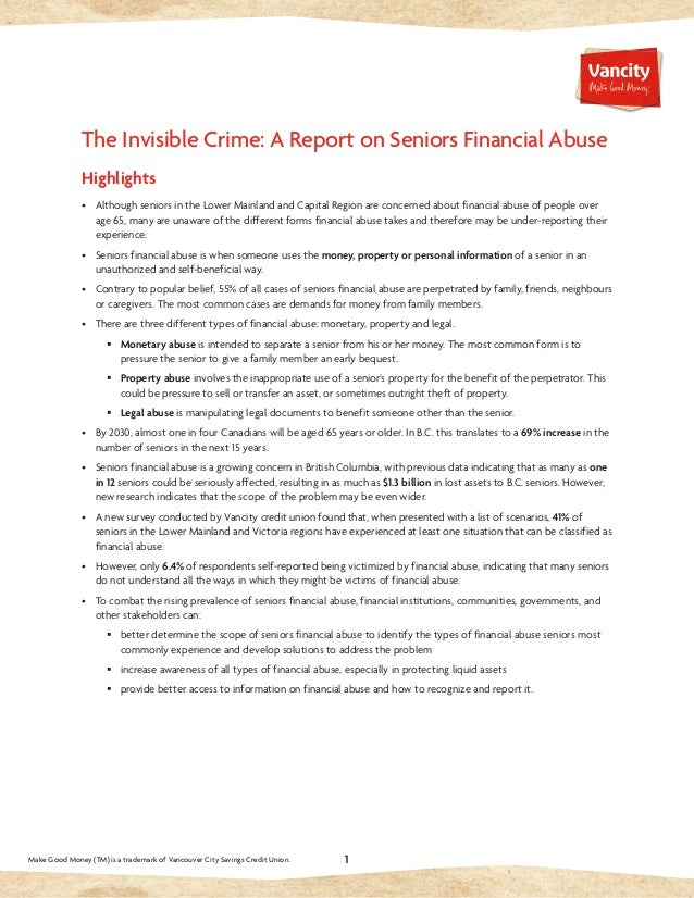 1  The Invisible Crime: A Report on Seniors Financial Abuse  Highlights  • Although seniors in the Lower Mainland and Capi...