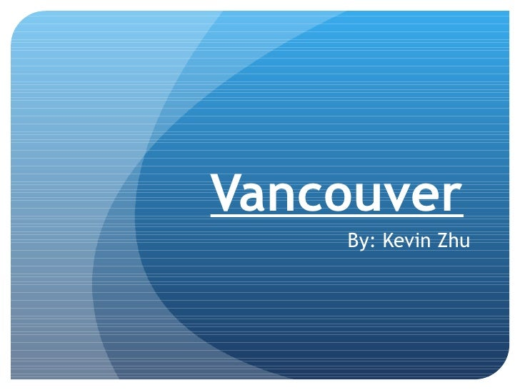 Vancouver By: Kevin Zhu