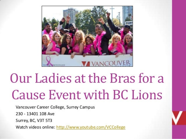 Our Ladies at the Bras for a Cause Event with BC Lions Vancouver Career College, Surrey Campus 230 - 13401 108 Ave Surrey,...