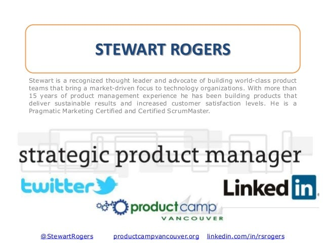 STEWART ROGERS Stewart is a recognized thought leader and advocate of building world-class product teams that bring a mark...