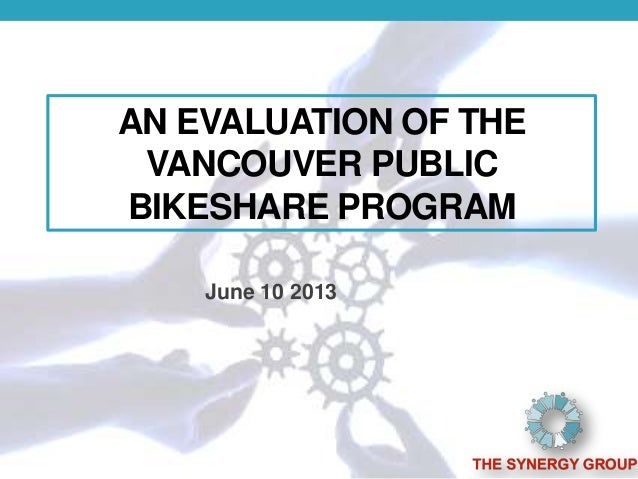 AN EVALUATION OF THEVANCOUVER PUBLICBIKESHARE PROGRAMJune 10 2013