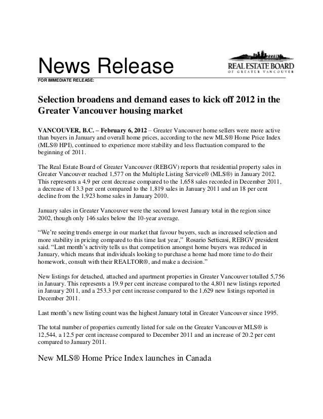 News ReleaseFOR IMMEDIATE RELEASE: Selection broadens and demand eases to kick off 2012 in the Greater Vancouver housing m...