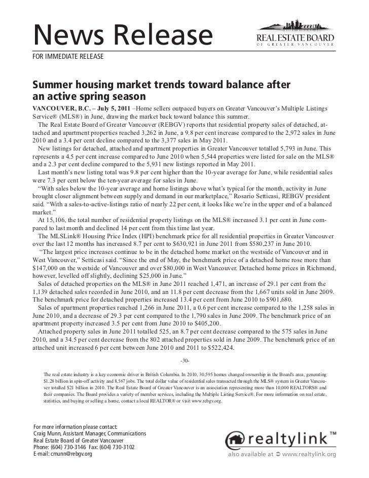 News ReleaseFOR IMMEDIATE RELEASESummer housing market trends toward balance afteran active spring seasonVANCOUVER, B.C. –...