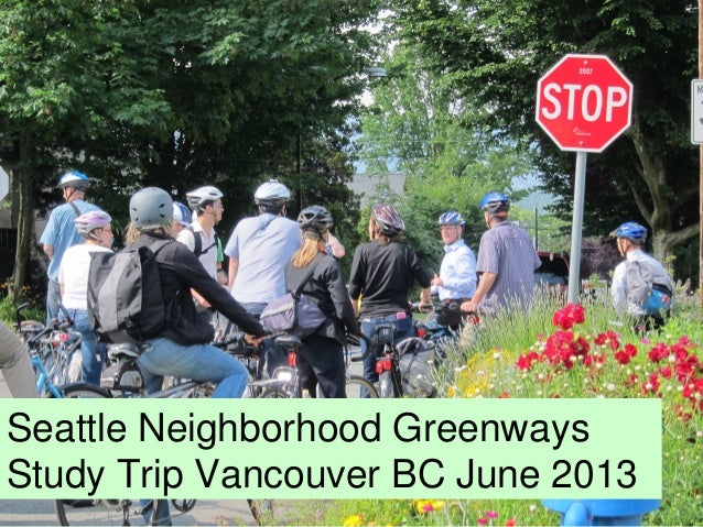 Seattle Neighborhood Greenways Study Trip Vancouver BC June 2013