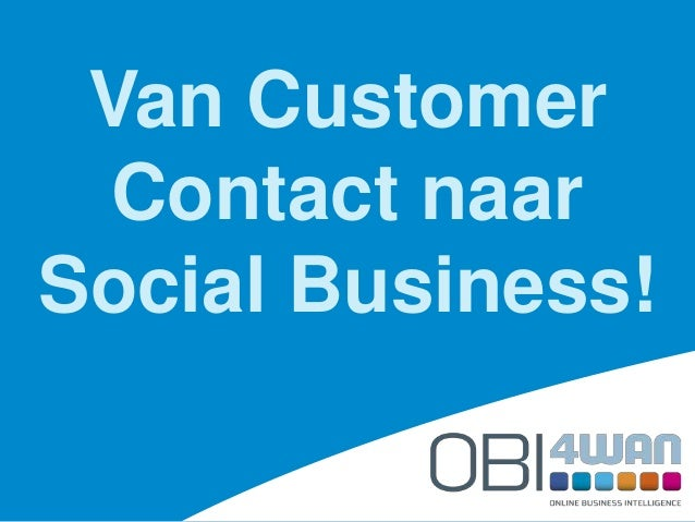 Van Customer Contact naar Social Business!