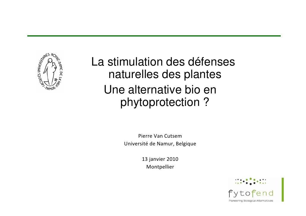 La stimulation des défenses    naturelles des plantes   Une alternative bio en       phytoprotection ?             Pierre...