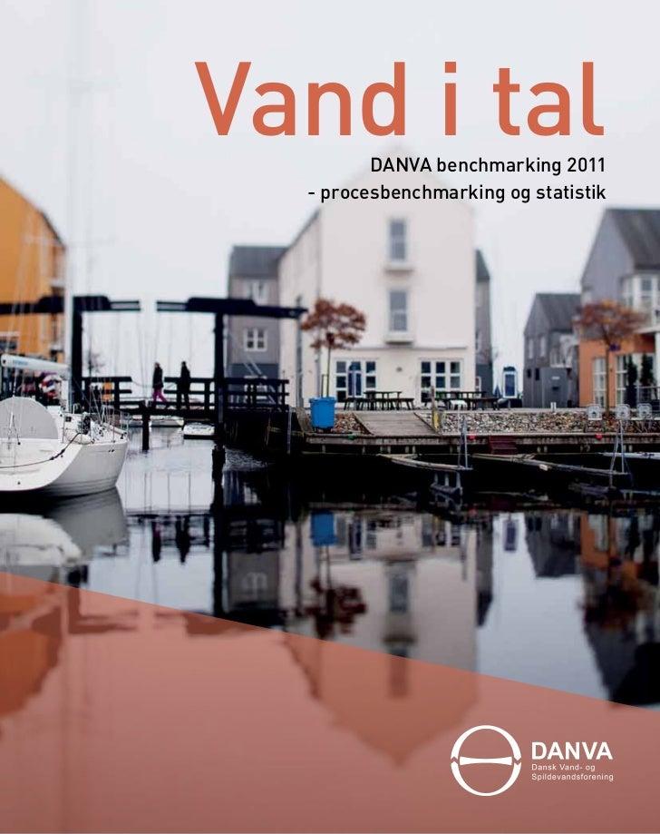 Vand i tal         DANVA benchmarking 2011  - procesbenchmarking og statistik         1