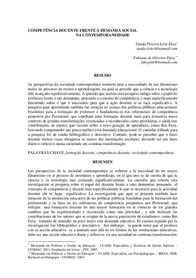 COMPETÊNCIA DOCENTE FRENTE À DEMANDA SOCIAL NA CONTEMPORANEIDADE Vanda Pereira Leite Dias vanda-leite@hotmail.com Fabiana...