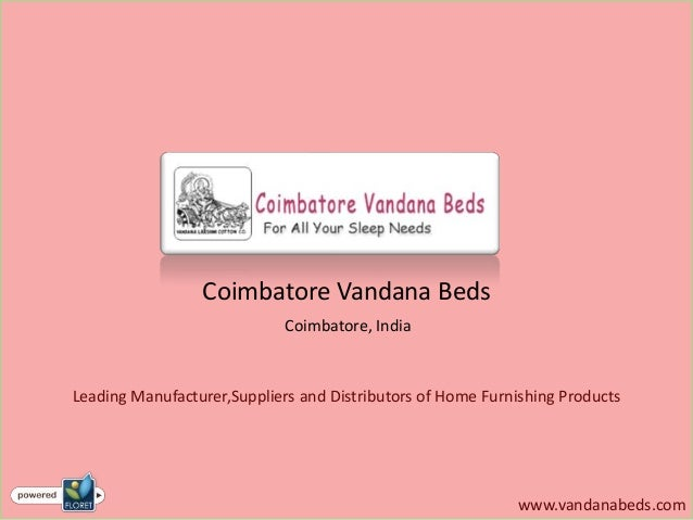 Coimbatore Vandana Beds                             Coimbatore, IndiaLeading Manufacturer,Suppliers and Distributors of Ho...