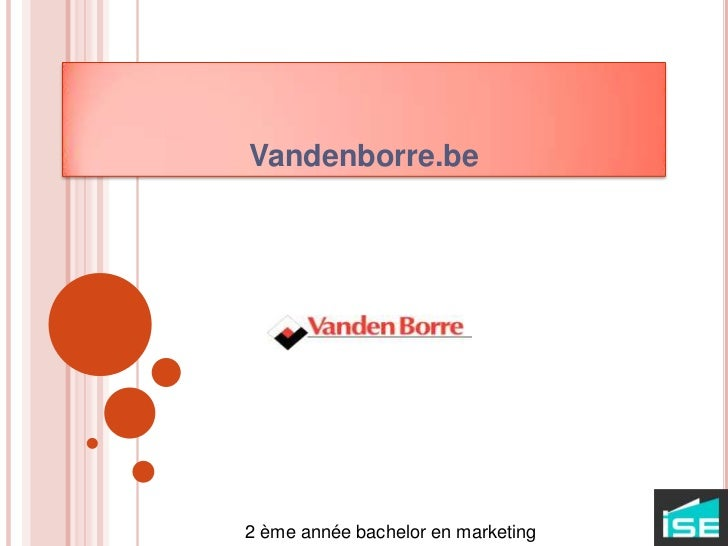 Vandenborre.be<br />2 ème année bachelor en marketing<br />