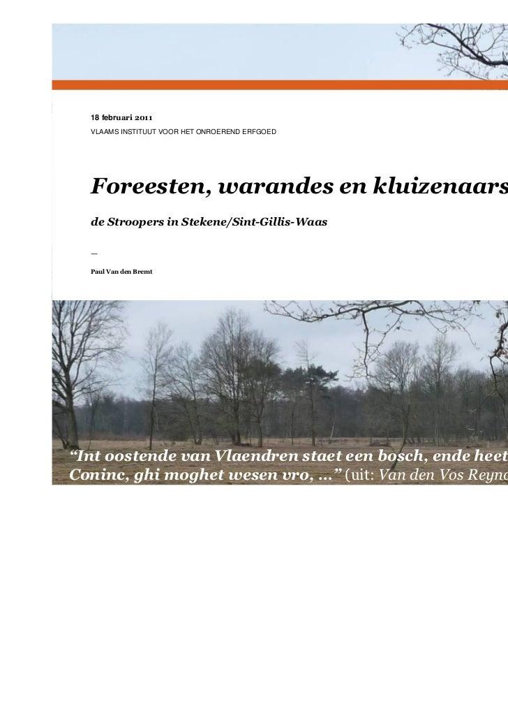 18 februari 2011  VLAAMS INSTITUUT VOOR HET ONROEREND ERFGOED  Foreesten, warandes en kluizenaars  de Stroopers in Stekene...