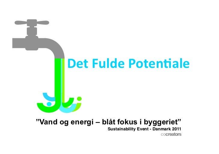 """""""Vand og energi – blåt fokus i byggeriet""""                    Sustainability Event - Danmark 2011!                         ..."""