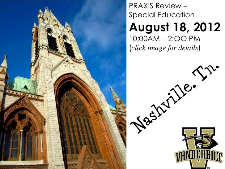 PRAXIS Review –Special EducationAugust 18, 201210:00AM – 2:OO PM(click image for details)