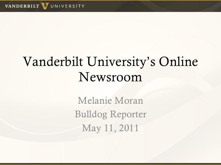 Vanderbilt University's Online Newsroom Melanie Moran Bulldog Reporter May 11, 2011