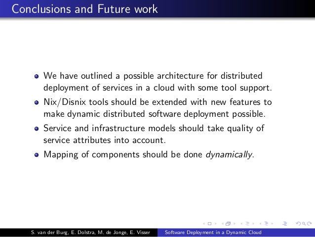 Conclusions and Future work We have outlined a possible architecture for distributed deployment of services in a cloud wit...