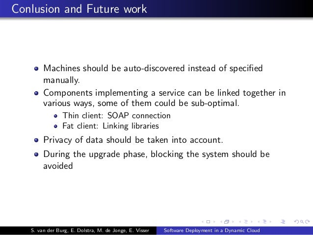 Conlusion and Future work Machines should be auto-discovered instead of specified manually. Components implementing a servi...
