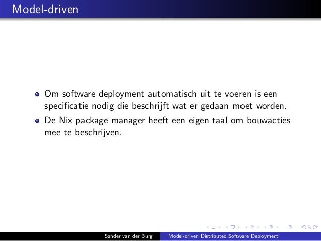 Model-driven Om software deployment automatisch uit te voeren is een specificatie nodig die beschrijft wat er gedaan moet w...