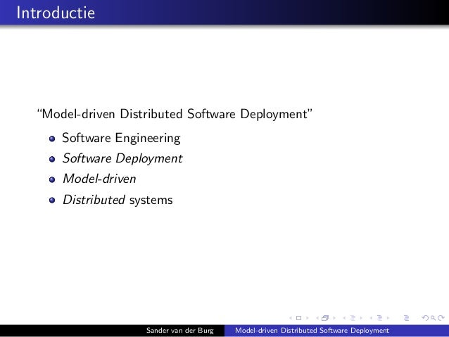 """Introductie """"Model-driven Distributed Software Deployment"""" Software Engineering Software Deployment Model-driven Distribut..."""