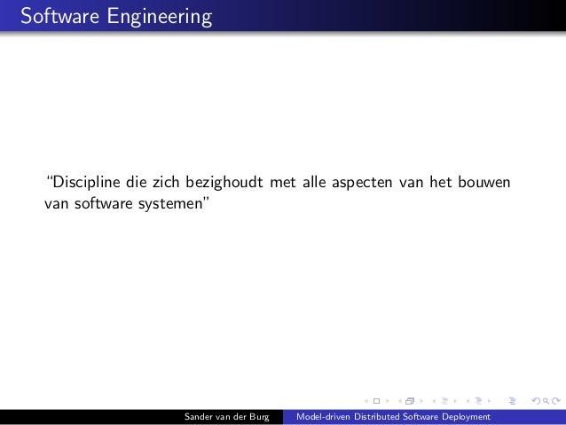 """Software Engineering """"Discipline die zich bezighoudt met alle aspecten van het bouwen van software systemen"""" Sander van de..."""
