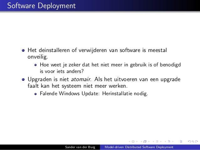 Software Deployment Het deinstalleren of verwijderen van software is meestal onveilig. Hoe weet je zeker dat het niet meer...