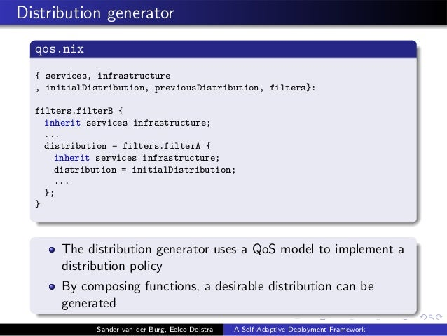 Distribution generator qos.nix { services, infrastructure , initialDistribution, previousDistribution, filters}: filters.f...