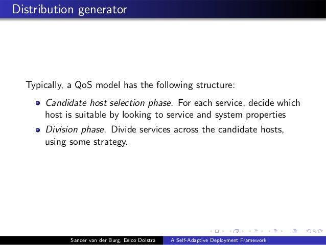 Distribution generator Typically, a QoS model has the following structure: Candidate host selection phase. For each servic...