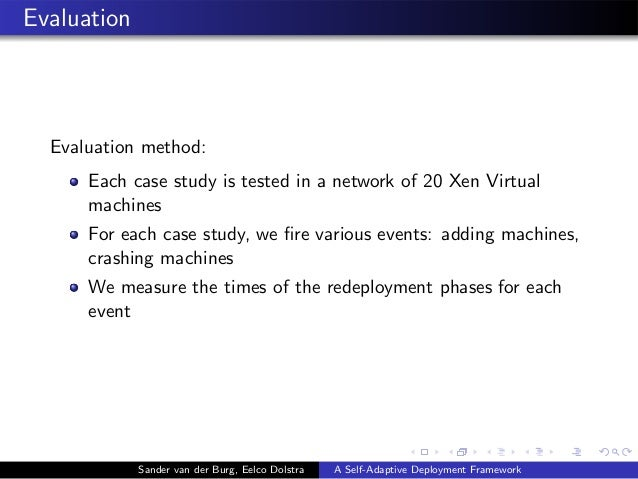 Evaluation Evaluation method: Each case study is tested in a network of 20 Xen Virtual machines For each case study, we fir...