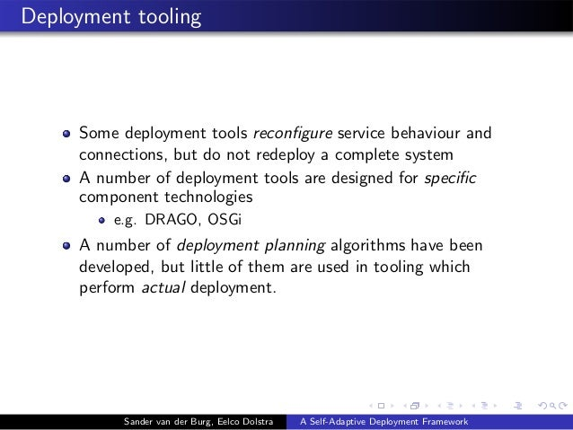 Deployment tooling Some deployment tools reconfigure service behaviour and connections, but do not redeploy a complete syst...