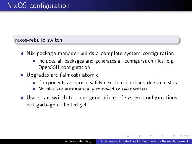 NixOS configuration nixos-rebuild switch Nix package manager builds a complete system configuration Includes all packages an...