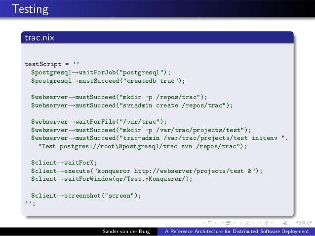 """Testing trac.nix testScript = '' $postgresql→waitForJob(""""postgresql""""); $postgresql→mustSucceed(""""createdb trac""""); $webserve..."""