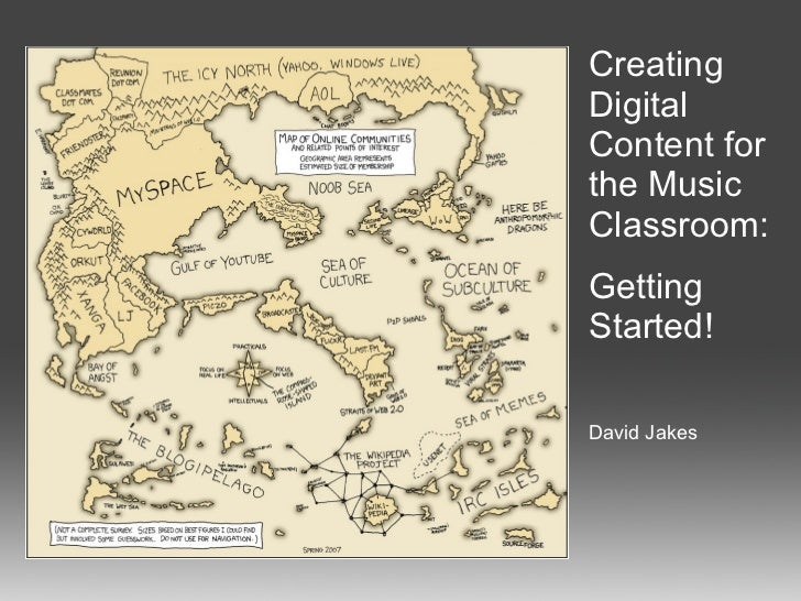 Creating Digital Content for the Music Classroom: Getting Started! David Jakes