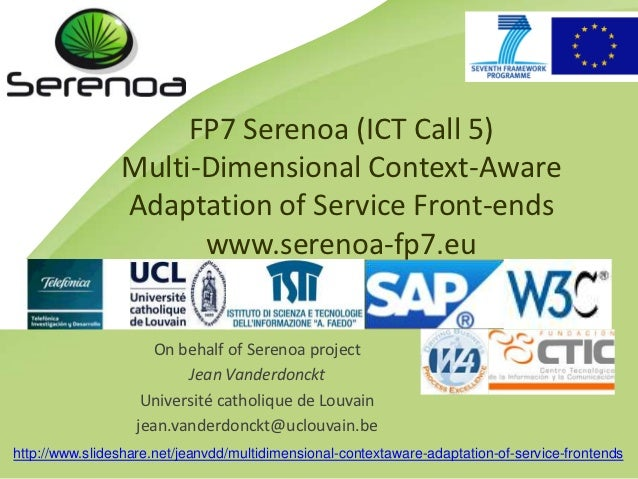 FP7 Serenoa (ICT Call 5)                Multi-Dimensional Context-Aware                Adaptation of Service Front-ends   ...
