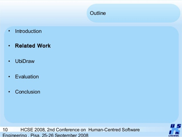 10 HCSE 2008, 2nd Conference on Human-Centred Software Engineering , Pisa, 25-26 September 2008 Outline • Introduction • R...