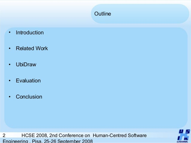 2 HCSE 2008, 2nd Conference on Human-Centred Software Engineering , Pisa, 25-26 September 2008 Outline • Introduction • Re...