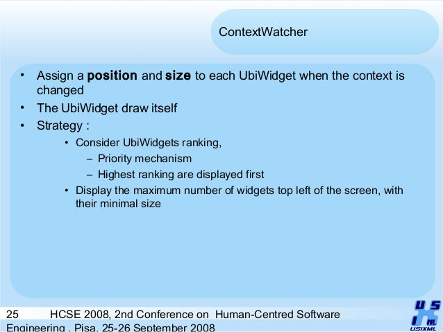 25 HCSE 2008, 2nd Conference on Human-Centred Software Engineering , Pisa, 25-26 September 2008 ContextWatcher • Assign a ...