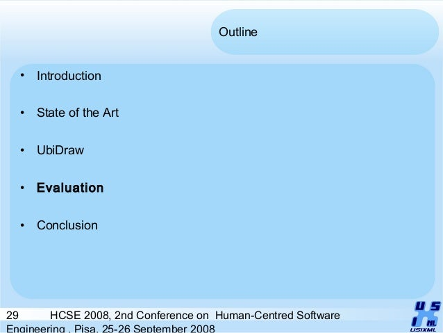 29 HCSE 2008, 2nd Conference on Human-Centred Software Engineering , Pisa, 25-26 September 2008 Outline • Introduction • S...