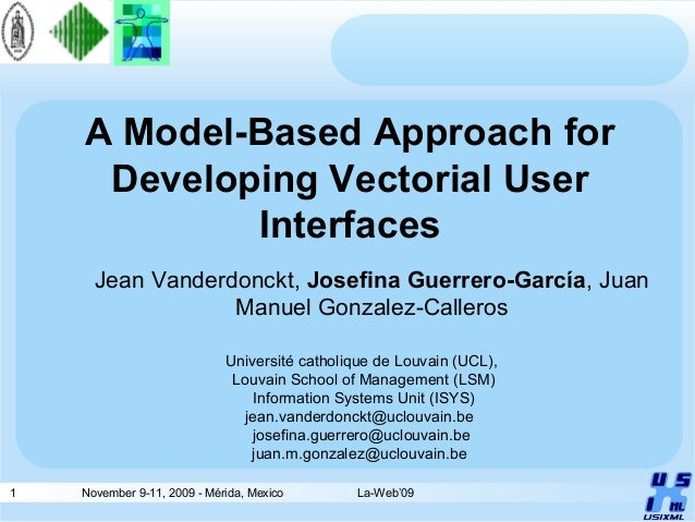 1 November 9-11, 2009 - Mérida, Mexico La-Web'09 A Model-Based Approach for Developing Vectorial User Interfaces Jean Vand...