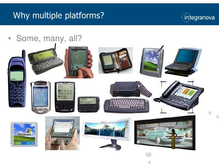 Why multiple platforms?<br />Some, many, all?<br />