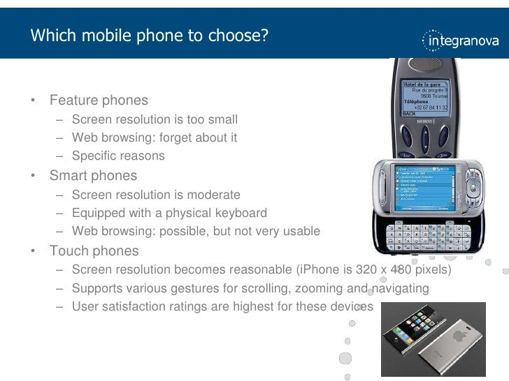 Which mobile phone to choose?<br />Feature phones<br />Screen resolution is too small<br />Web browsing: forget about it<b...