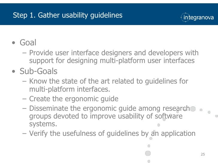 Goal<br />Provide user interface designers and developers with support for designing multi-platform user interfaces<br />S...