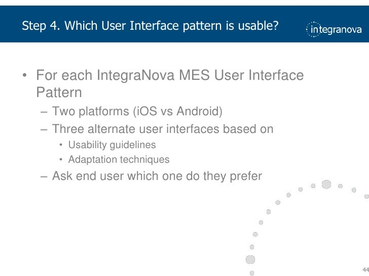 Step 4. Which User Interface pattern is usable?<br />For eachIntegraNova MES User Interface Pattern<br />Twoplatforms (iOS...